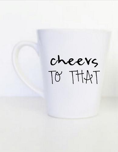 Cheers To That Mug