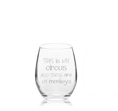 This Is My Circus And Those Are My Monkeys Stemless Wine Glass - Funny Wine Glas