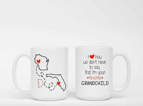 I Love How We Don't Have To Say That I'm Your Favorite Grandchild - Grandma