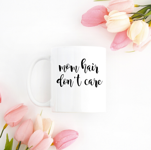 Mom Hair, Don't Care Mug