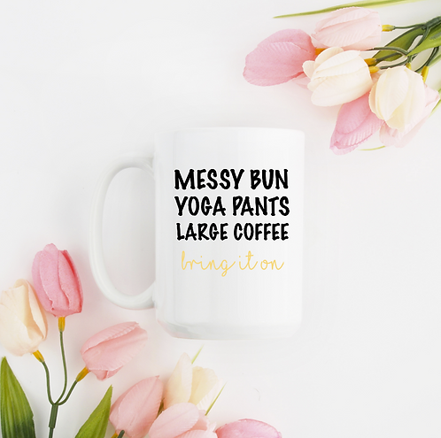 Messy Bun Yoga Pants Large Coffee Bring It On Mug