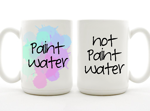 Set of 2 - Paint Water, Not Paint Water Mugs
