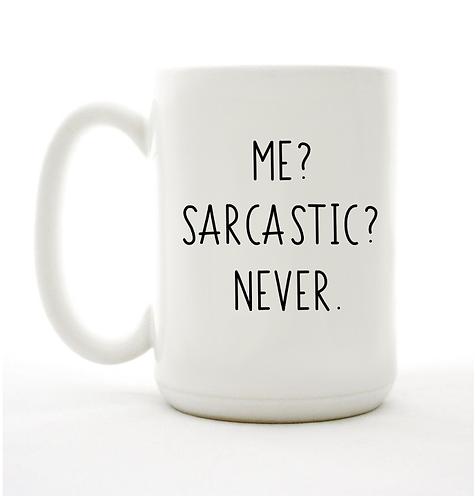 Me, Sarcastic, Never Mug