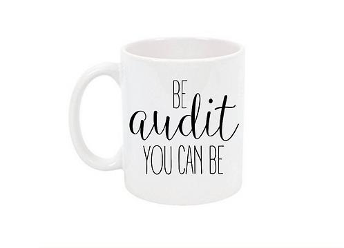 Accountant Mug - Be Audit You Can Be Mug, Accountant Gifts, Auditor Mug, Gift Fo
