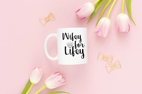 Wifey For Lifey Mug - Wifey Quote Mug, New Bride Wife Quote, Wife Cute Mug