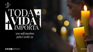 TODA VIDA IMPORTA: CNBB PREPARA MOBILIZAÇÃO PARA REZAR PELOS 500 MIL MORTOS PELO NOVO CORONAVÍRUS