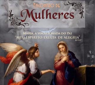 Encontro de Mulheres terá a vocação de Maria como tema.