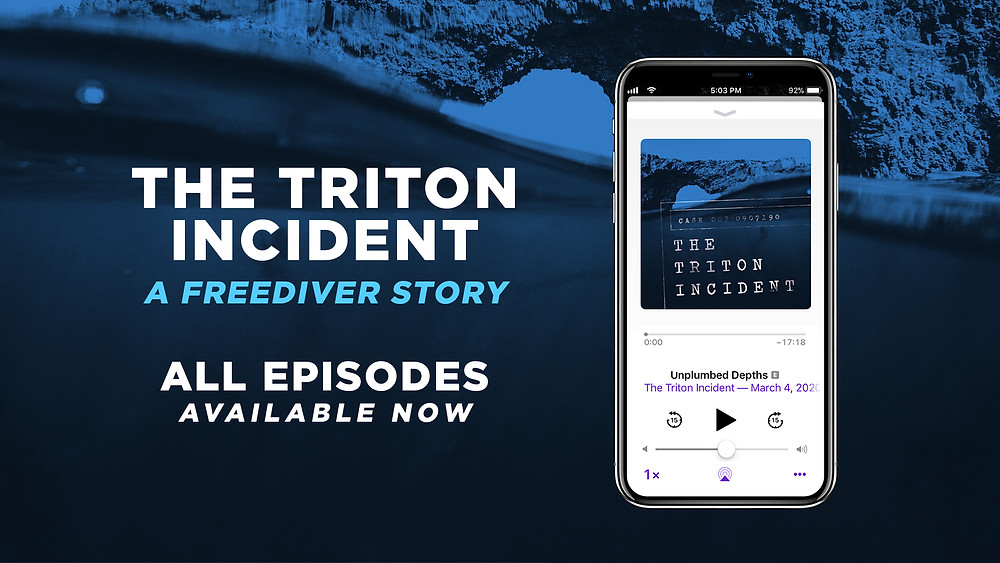 """Promo art for the audio drama fiction podcast, The Triton Incident. Over a blue background of ominous water, white and blue text reads: """"THE TRITON INCIDENT, A Freediver Story. All episodes available now."""" The image of a smart phone appears next to the text, its screen displaying an episode of The Triton Incident being played."""