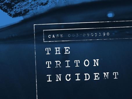 The Triton Incident Ep. 1 - Transcript