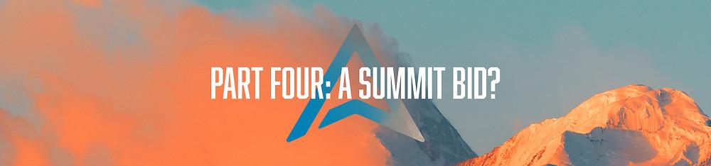"Header art: Over a vivid orange and blue mountainscape, white text reads: ""Part Four: A Summit Bid?"""