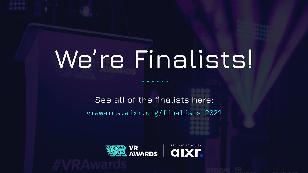 """A promotional banner for the VR Awards, featuring a dark purple photograph of a stage. White and teal text overlaid reads: """"We're finalists! See all of the finalists here: vrawards.aixr.org/finalists-2021."""" The logos for the VR Awards and AIXR appear at the bottom of the image."""""""