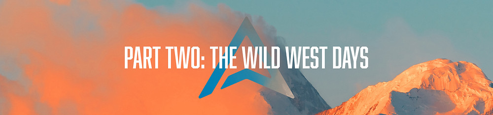 """Header art: Over a vivid orange and blue mountainscape, white text reads: """"Part Two: The Wild West Days"""""""