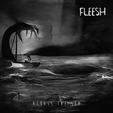 Fleesh - Across the Sea (JPEG).jpg