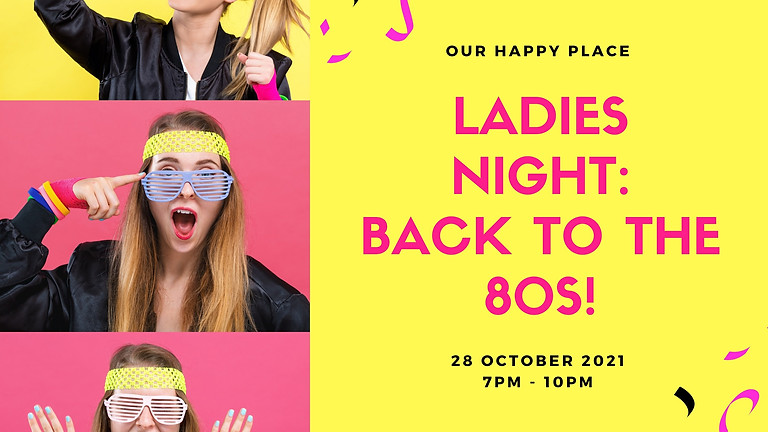 Ladies Night: Back to the 80s!