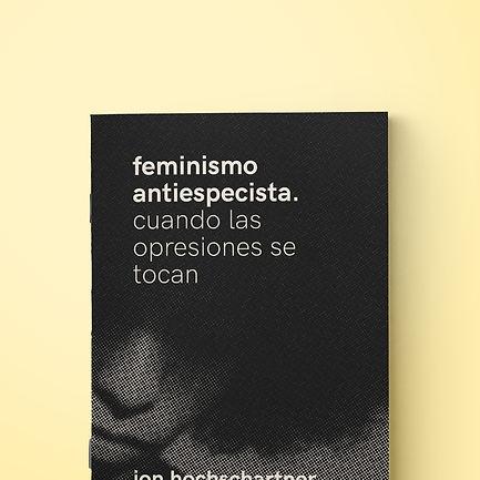feminismo antiespecista. cuando las opresiones se tocan