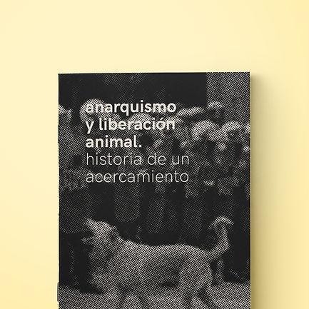 anarquismo y liberación animal. historia de un acercamiento
