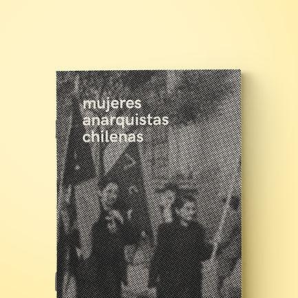 mujeres anarquistas chilenas