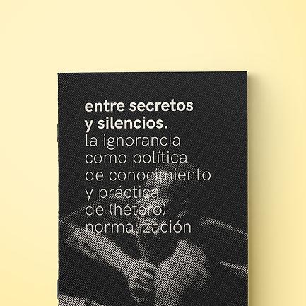 entre secretos y silencios. la ignorancia como política de conocimiento y práctica de (hétero) normalización