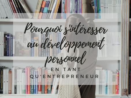 Pourquoi s'intéresser au développement personnel en tant qu'entrepreneur