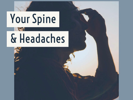 Headaches, Your Spine, And Chiropractic
