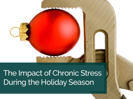 The Impact of Chronic Stress During the Holiday Season