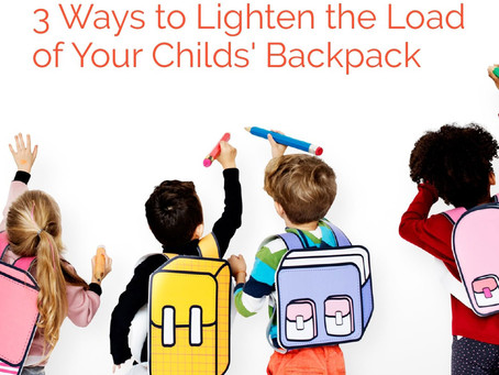 3 Ways to Lighten the Load of Your Child's Backpack