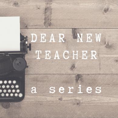 Dear New Teacher (in October)
