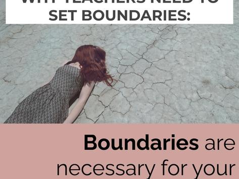 3 Reasons Why Teachers Should set Some Boundaries