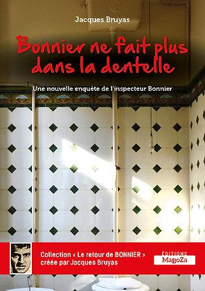 Bonnier ne fait plus dans la dentelle (ISBN : 978-2-38019-008-3)
