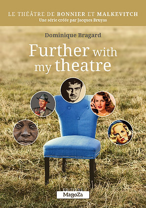 Further with my Theatre (ISBN : 978-2-38019-009-0)