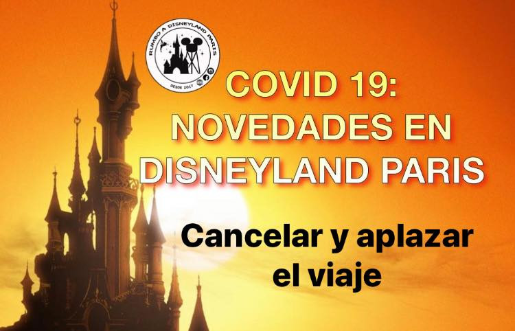 Cancelar y aplazar tu viaje a Disneyland París: Covid-19 Coronavirus