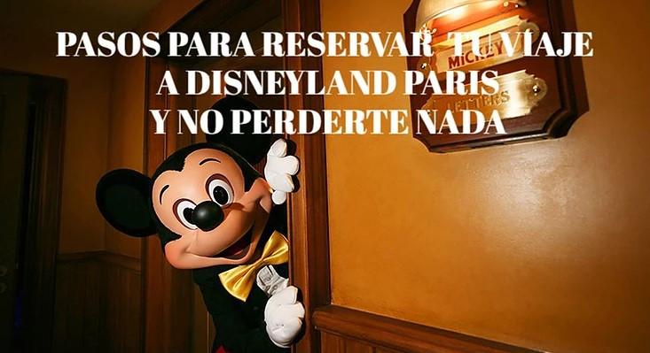Pasos para reservar viaje Disneyland Paris oferta