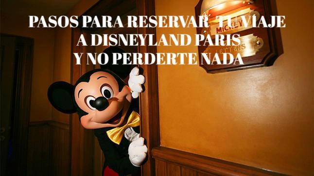 Pasos guia para reservar reserva Disneyland Paris paso a paso ayuda