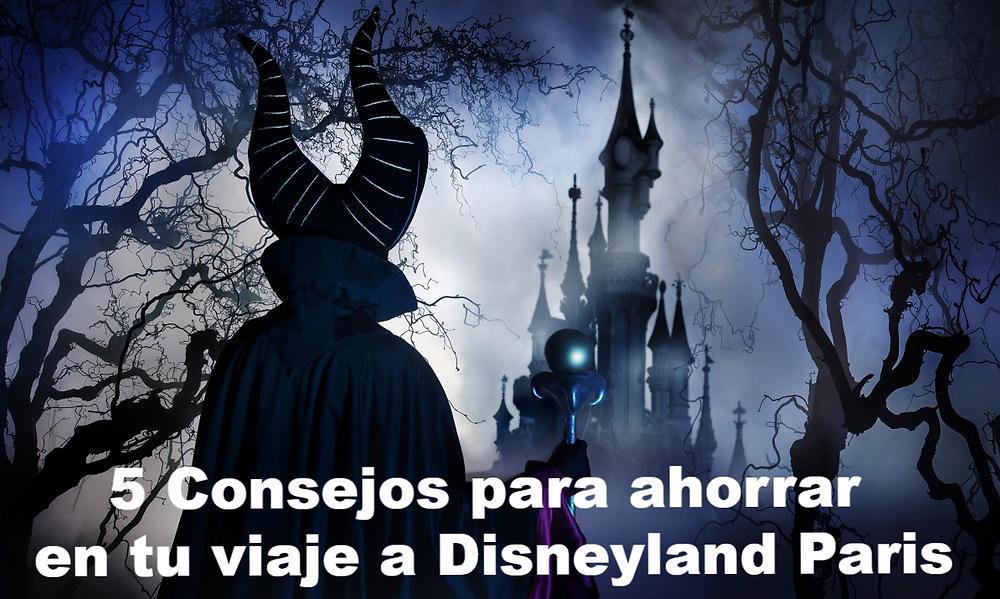5 Consejos para ahorrar en tu viaje a Disneyland Paris