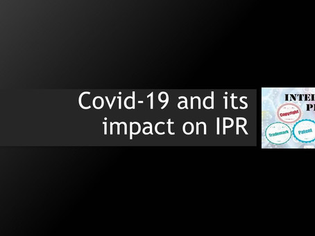 COVID-19 and Its impact on IPR in India and Abroad