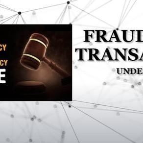 FRAUDULENT TRANSACTIONS UNDER IBC