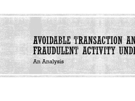 AVOIDABLE TRANSACTION AND FRAUDULENT TRADING UNDER IBC 2016:- AN ANALYSIS