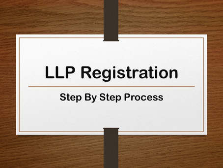 LIMITED LIABILITY PARTNERSHIP – REGISTRATION IN INDIA