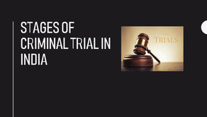STAGES OF CRIMINAL TRIAL IN INDIA