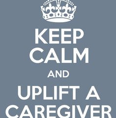 LIFT UP A CAREGIVER TODAY !