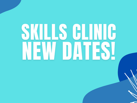 Next Up: *NEW* Skills Clinic Dates!