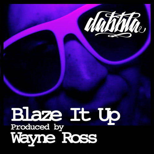 Dabbla - Blaze It Up (Digital)