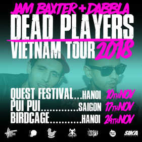 Dead Players Vietnam Tour 2017 @QuestFestival @PiuPiuSiagon @BirdcageHanoi