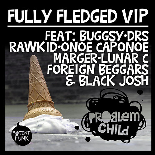 Problem Child - Fully Fledged VIP (Digital)