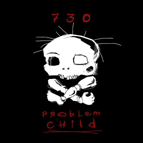 Problem Child - 730 EP