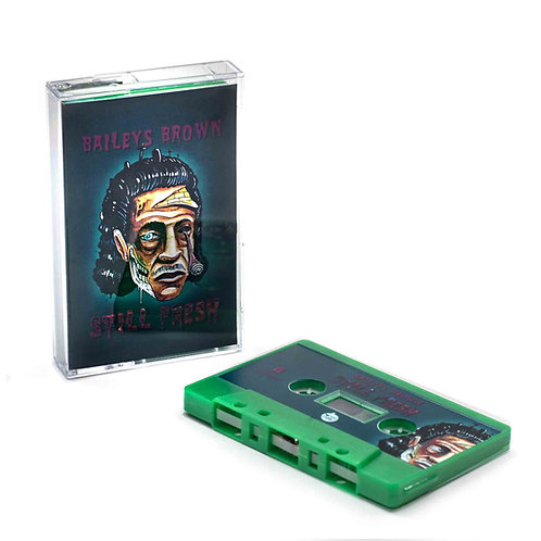 Baileys Brown - Still Fresh LP (Cassette Tape)