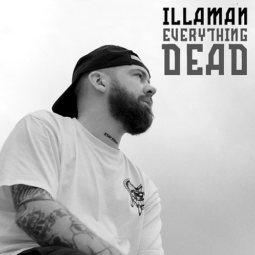 Illaman - Everything Dead (Prod. Andre D)
