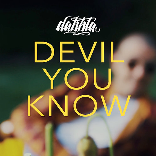 Dabbla - Devil You Know (Digital)