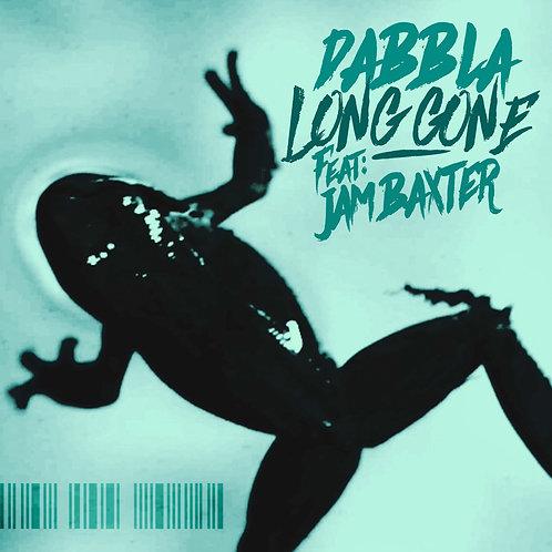 Dabbla - Long Gone - Feat: Jam Baxter (Digital)