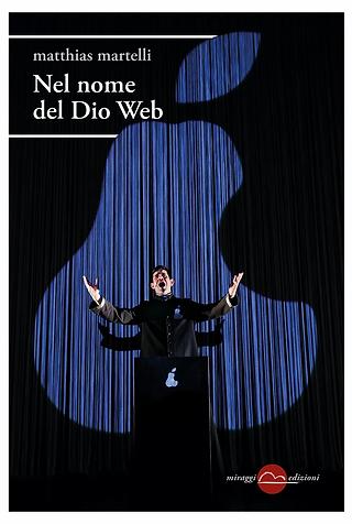 Cover Nel nome del dio web - Miraggi.jpg